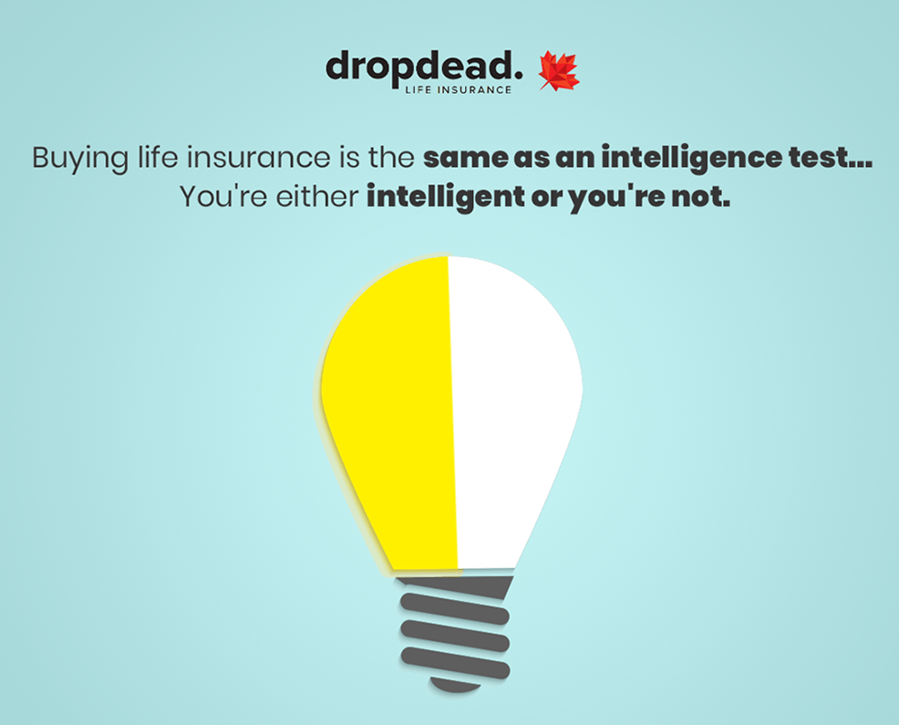 Life Insurance with Dropdead Intelligence Poster